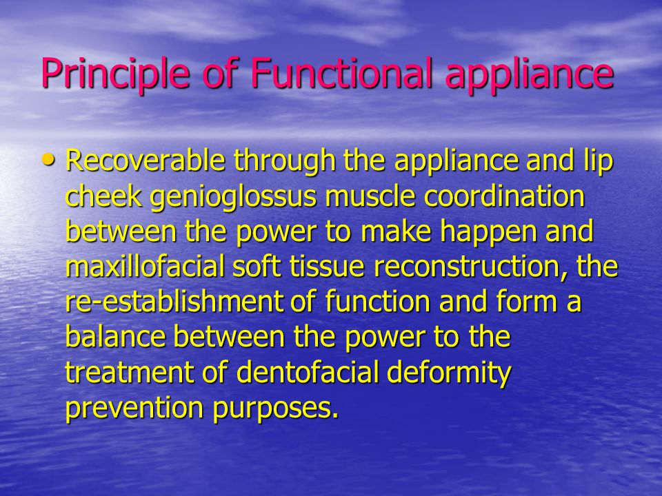 Principle of Functional appliance