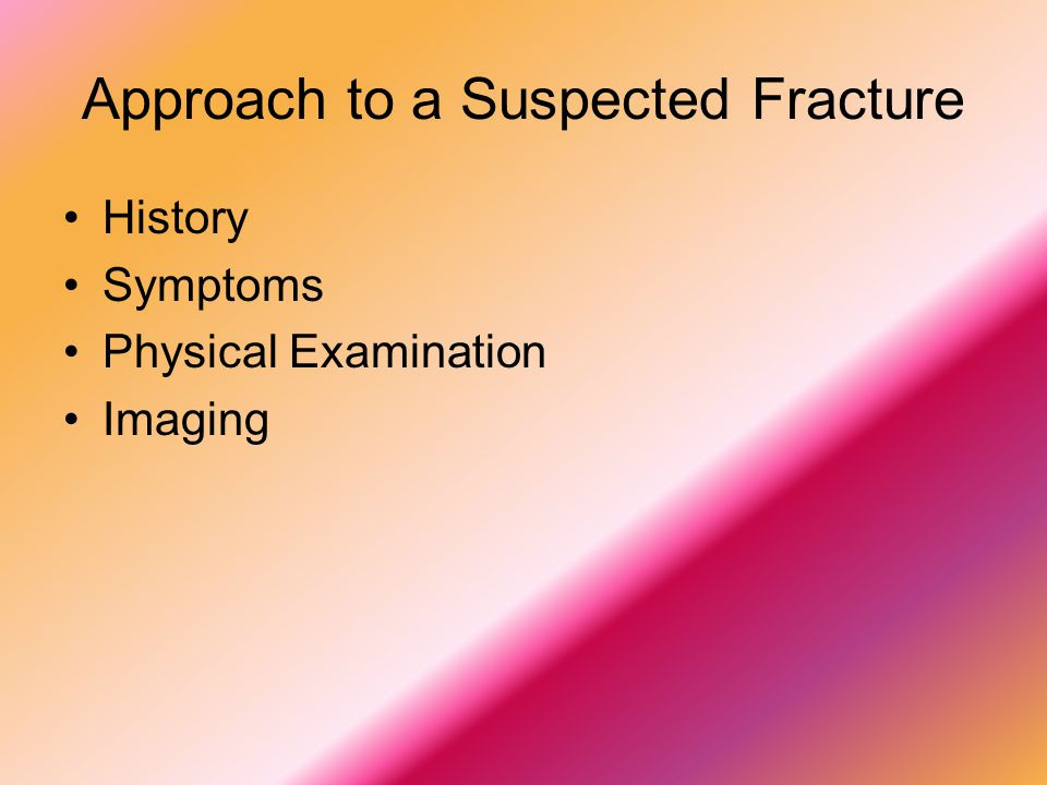 Approach to a Suspected Fracture