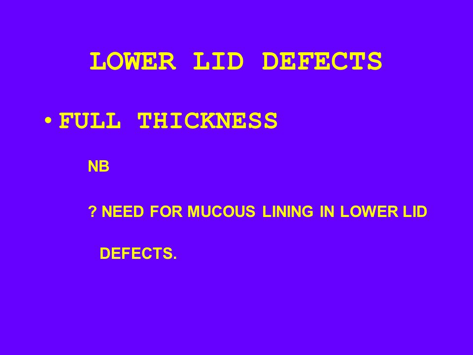 LOWER LID DEFECTS FULL THICKNESS NB