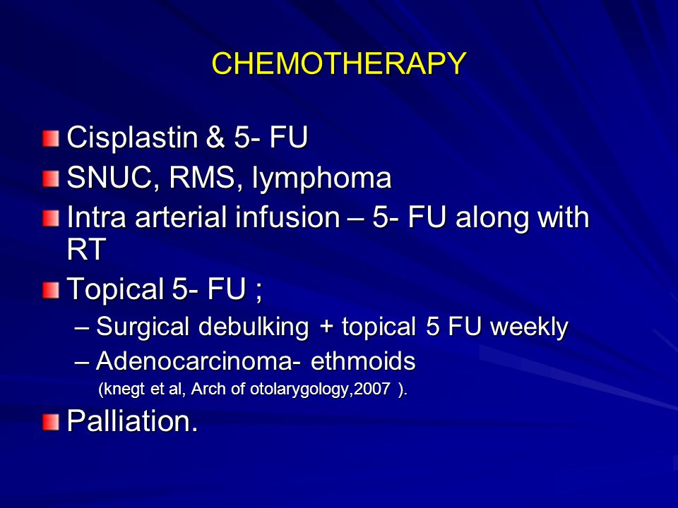 Intra arterial infusion – 5- FU along with RT Topical 5- FU ;