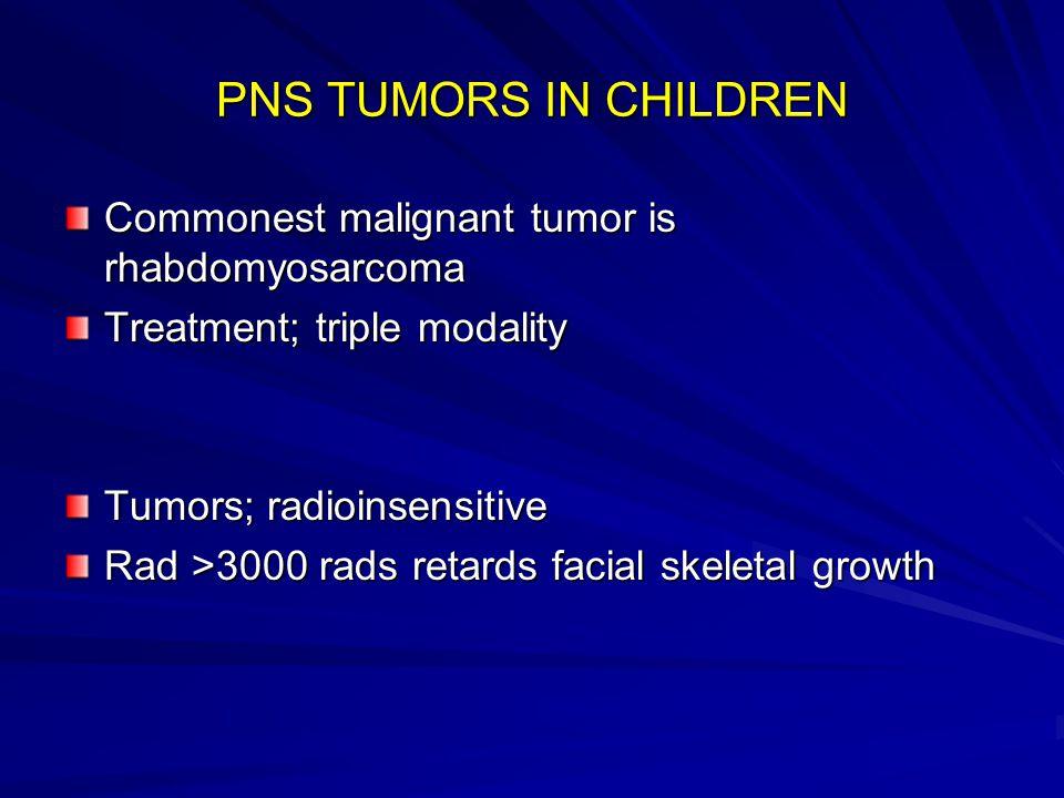 PNS TUMORS IN CHILDREN Commonest malignant tumor is rhabdomyosarcoma