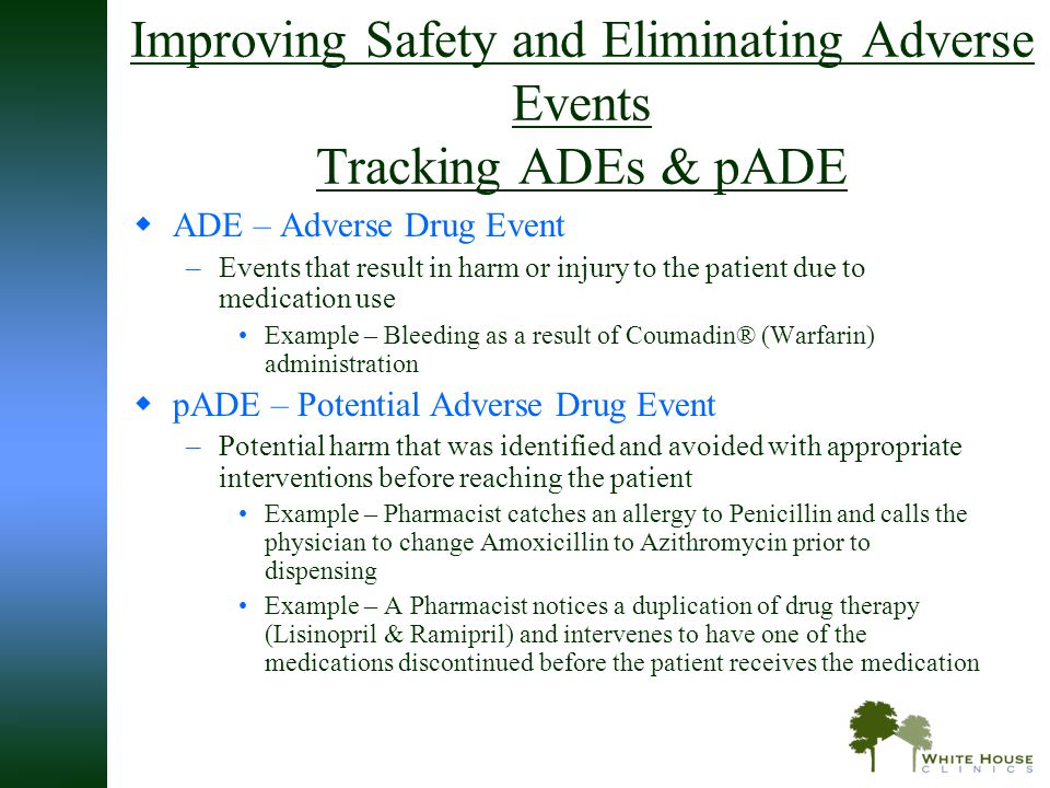 Improving Safety and Eliminating Adverse Events Tracking ADEs & pADE