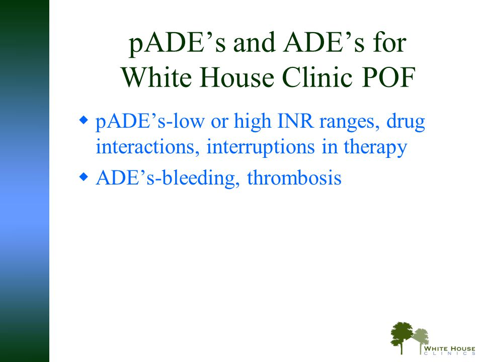 pADE's and ADE's for White House Clinic POF