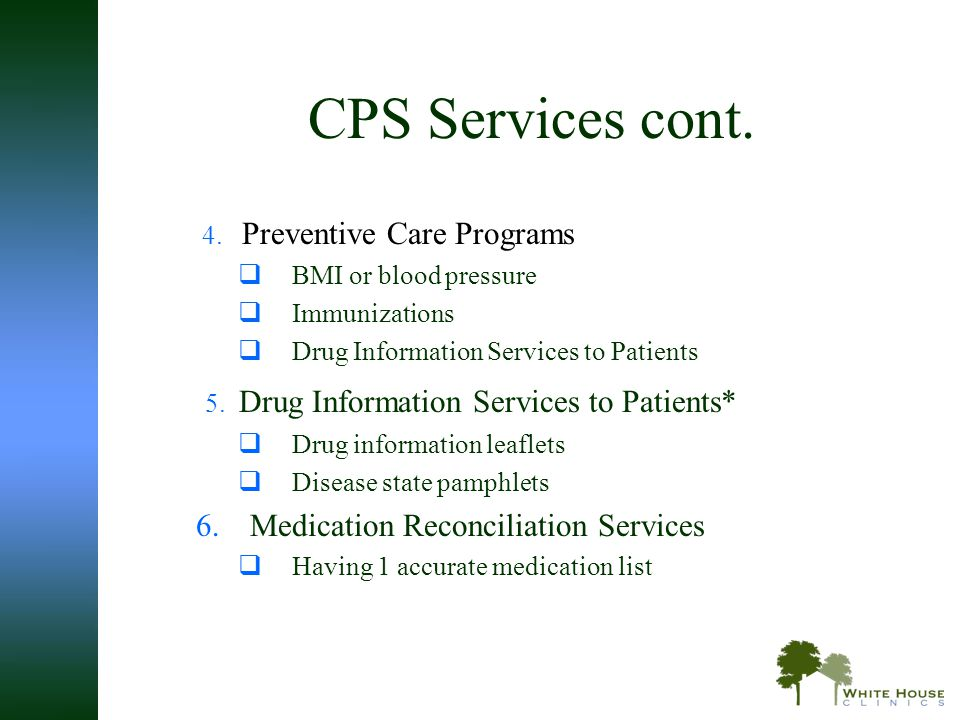 CPS Services cont. 5. Drug Information Services to Patients*