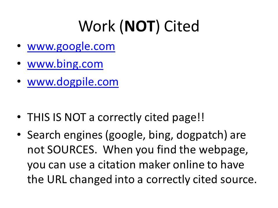 Work (NOT) Cited www.google.com www.bing.com www.dogpile.com