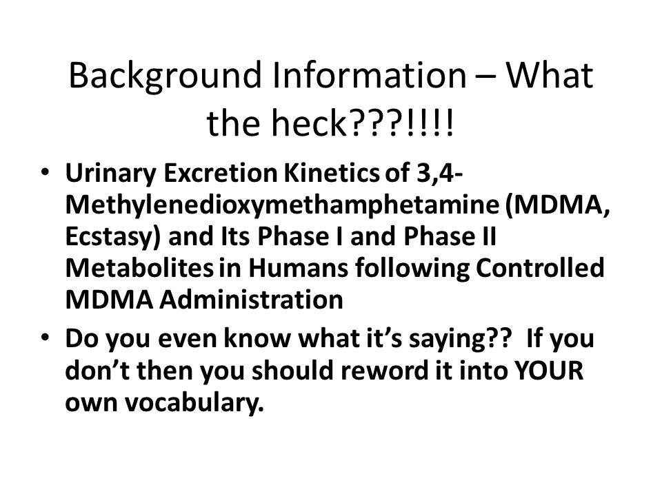 Background Information – What the heck !!!!