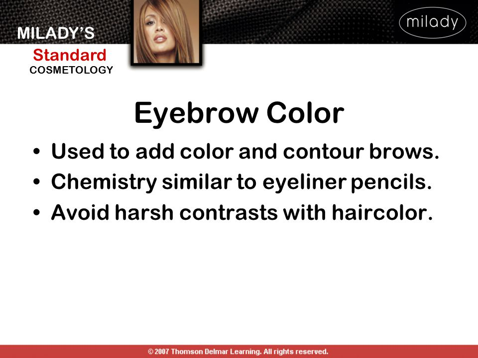 Eyebrow Color Used to add color and contour brows.