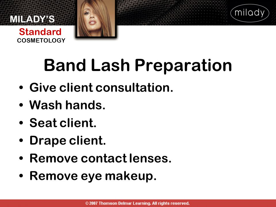 Band Lash Preparation Give client consultation. Wash hands.