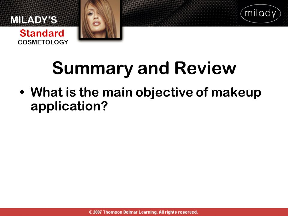Summary and Review What is the main objective of makeup application