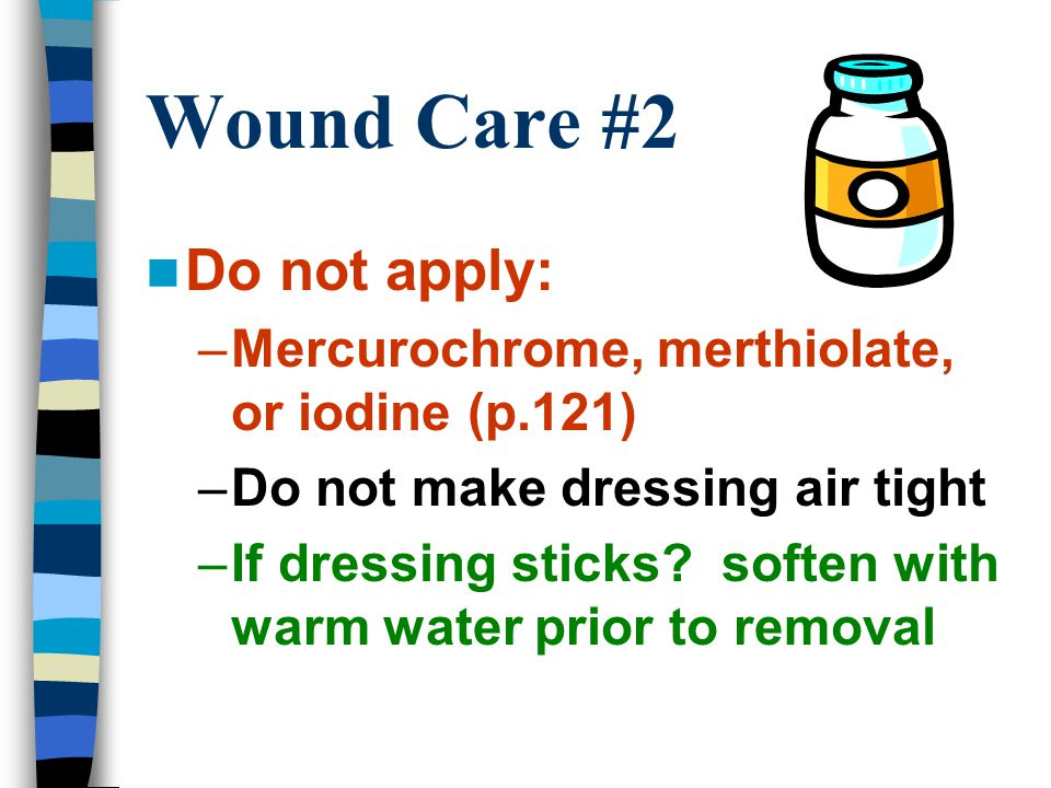Wound Care #2 Do not apply: