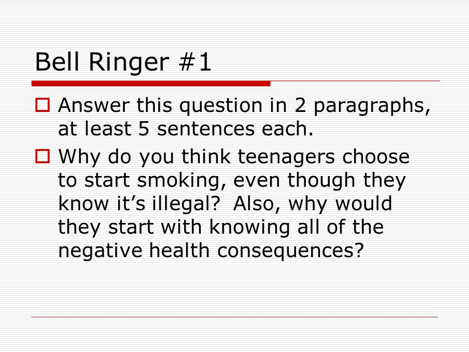 Bell Ringer #1 Answer this question in 2 paragraphs, at least 5 sentences each.