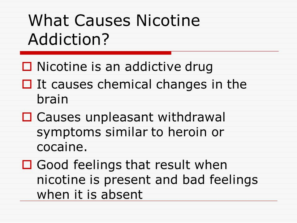 What Causes Nicotine Addiction
