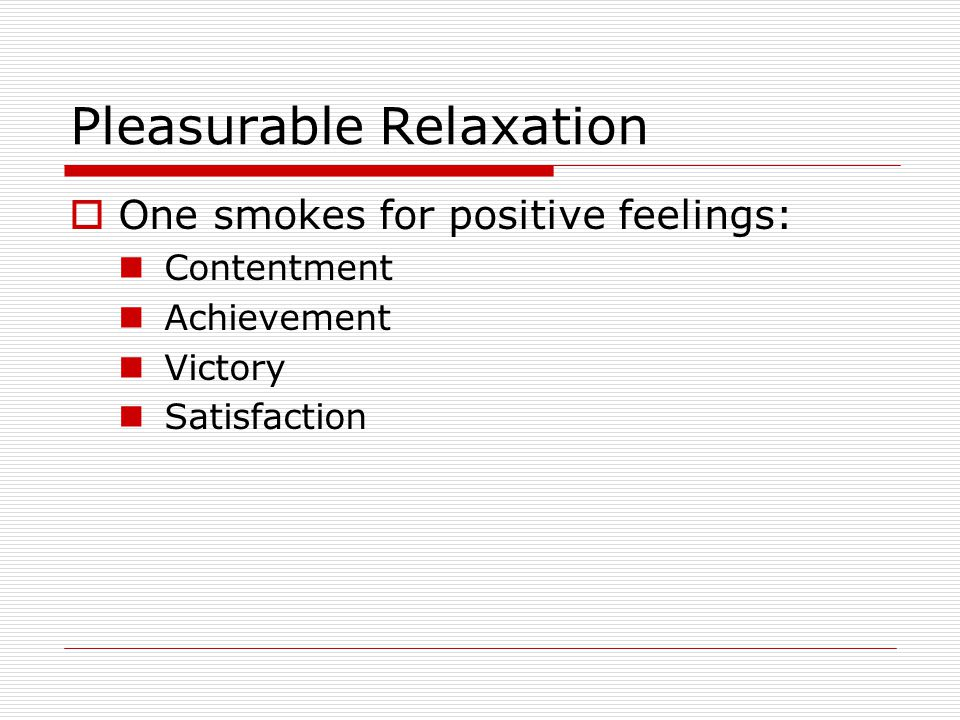 Pleasurable Relaxation