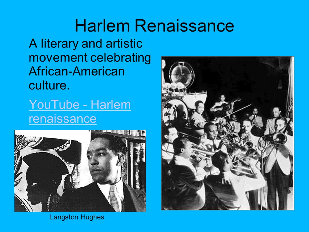 Harlem Renaissance A literary and artistic movement celebrating African-American culture. YouTube - Harlem renaissance.