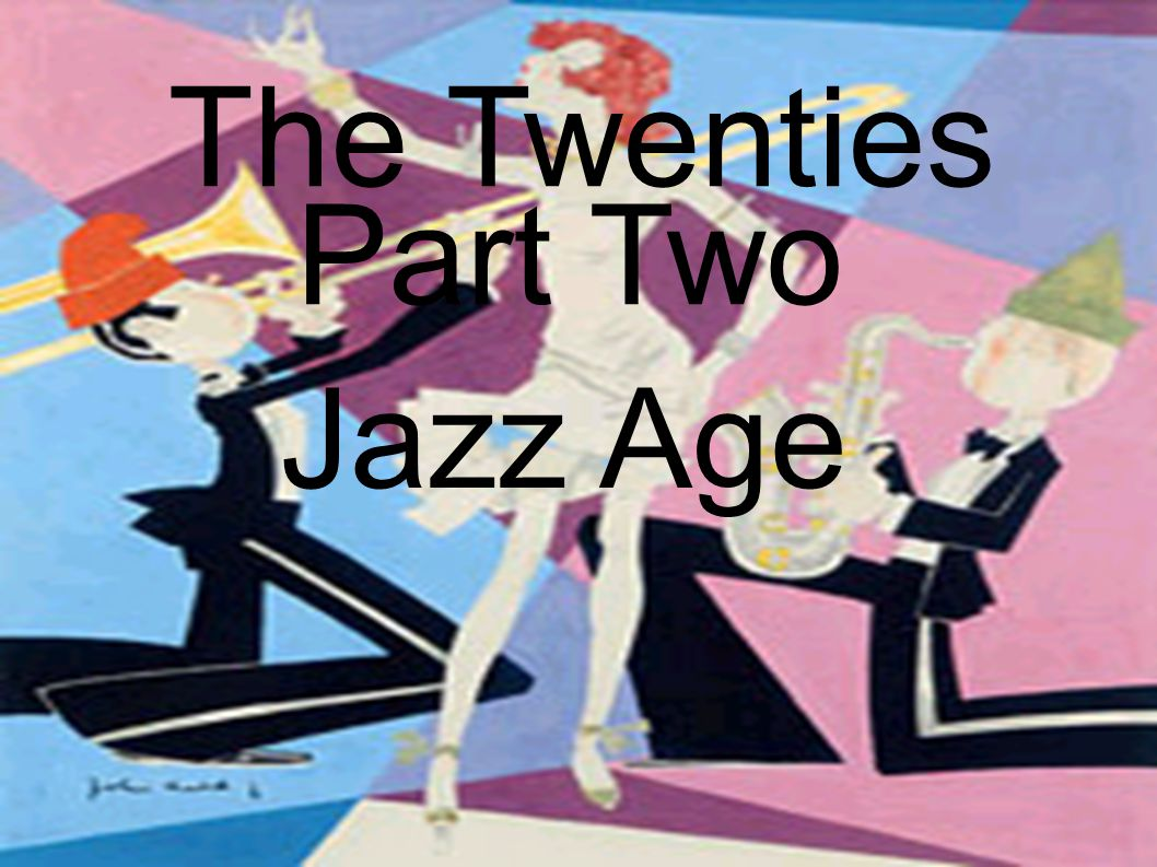 The Twenties Part Two Jazz Age