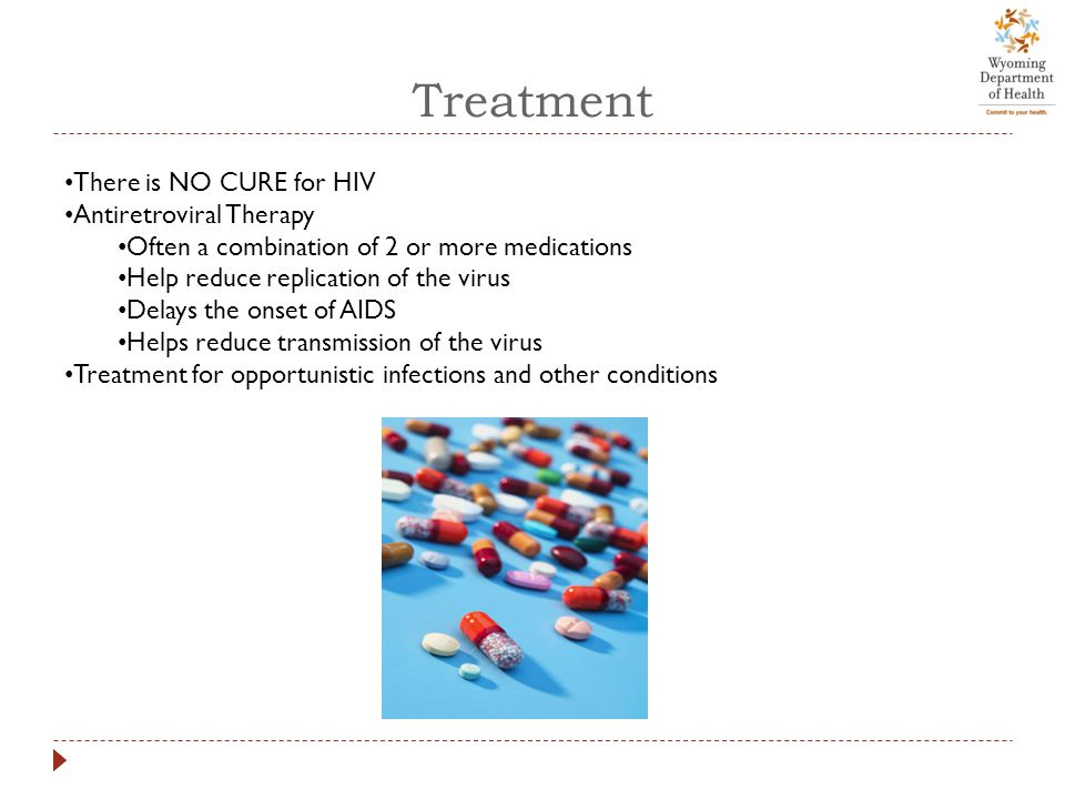 Treatment There is NO CURE for HIV Antiretroviral Therapy