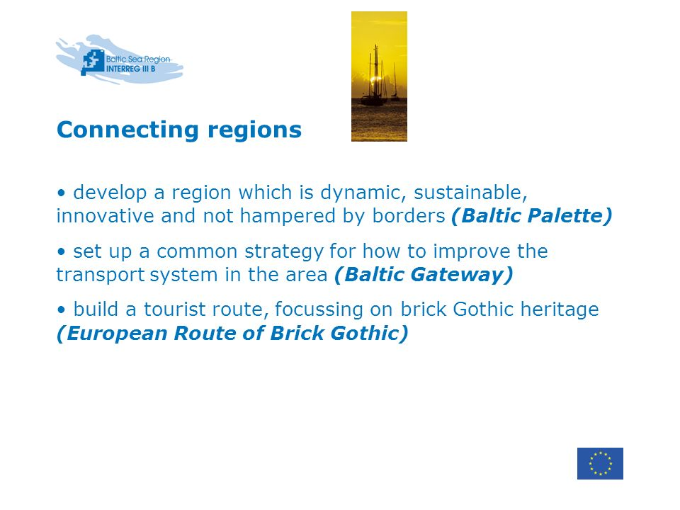 Connecting regions develop a region which is dynamic, sustainable, innovative and not hampered by borders (Baltic Palette)