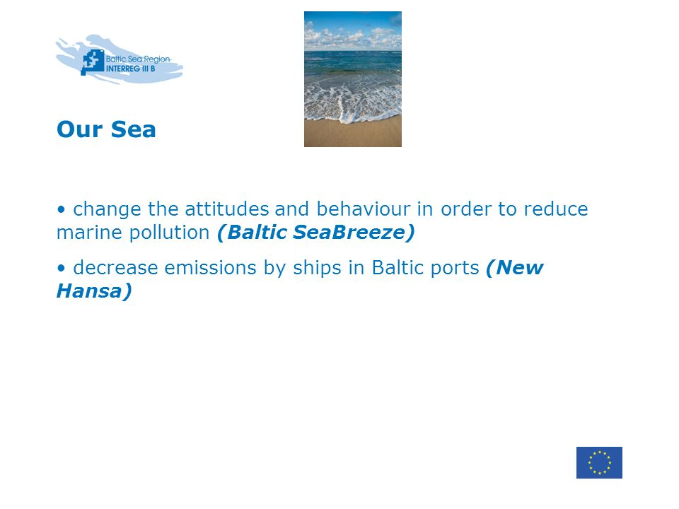 Our Sea change the attitudes and behaviour in order to reduce marine pollution (Baltic SeaBreeze)