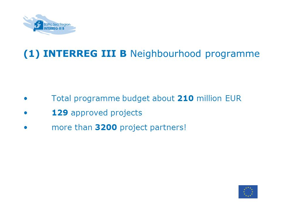 (1) INTERREG III B Neighbourhood programme