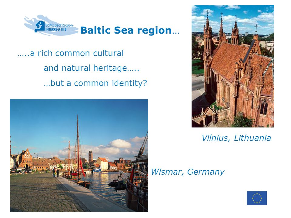 Baltic Sea region… …..a rich common cultural and natural heritage…..
