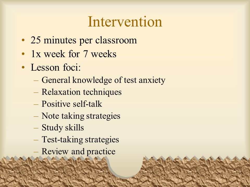 Intervention 25 minutes per classroom 1x week for 7 weeks Lesson foci: