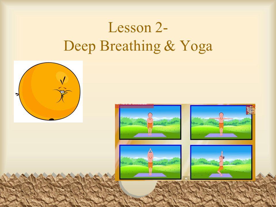 Lesson 2- Deep Breathing & Yoga