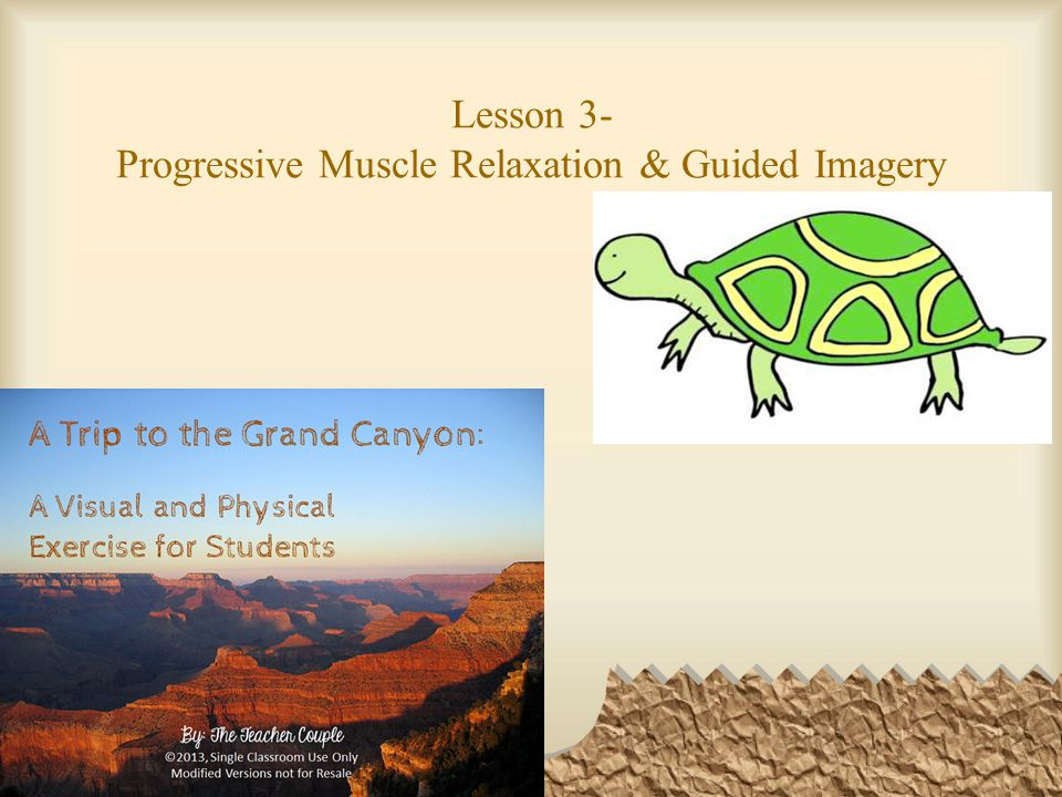 Lesson 3- Progressive Muscle Relaxation & Guided Imagery
