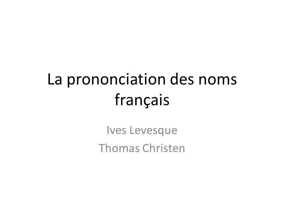 La prononciation des noms français