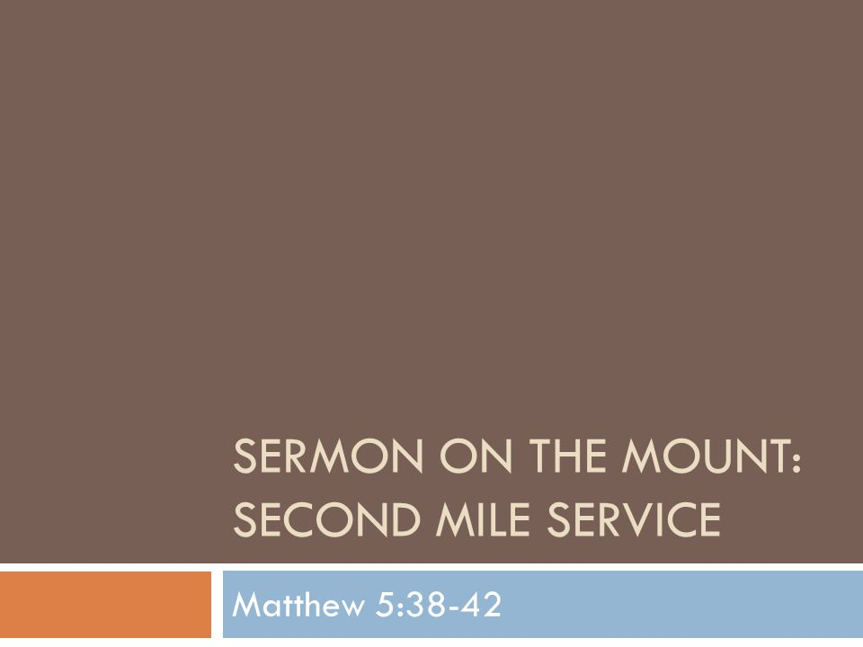 Sermon On The Mount: Second Mile Service