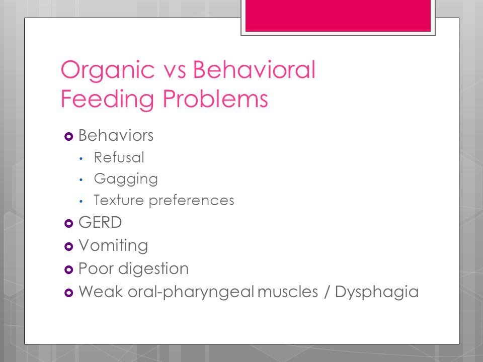 Organic vs Behavioral Feeding Problems
