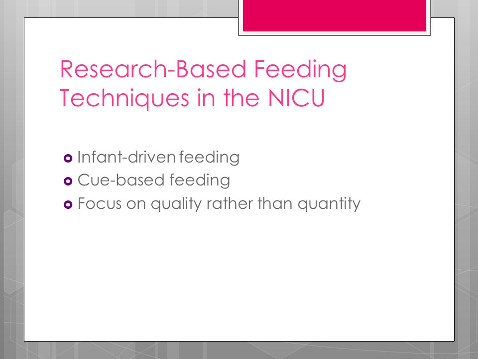Research-Based Feeding Techniques in the NICU