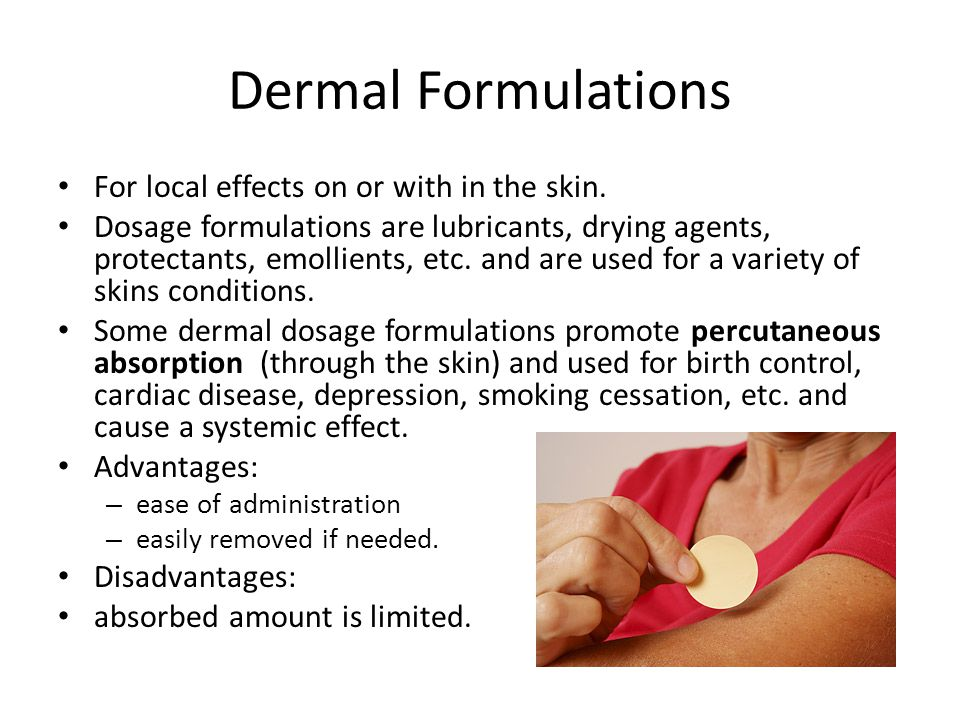 Dermal Formulations For local effects on or with in the skin.