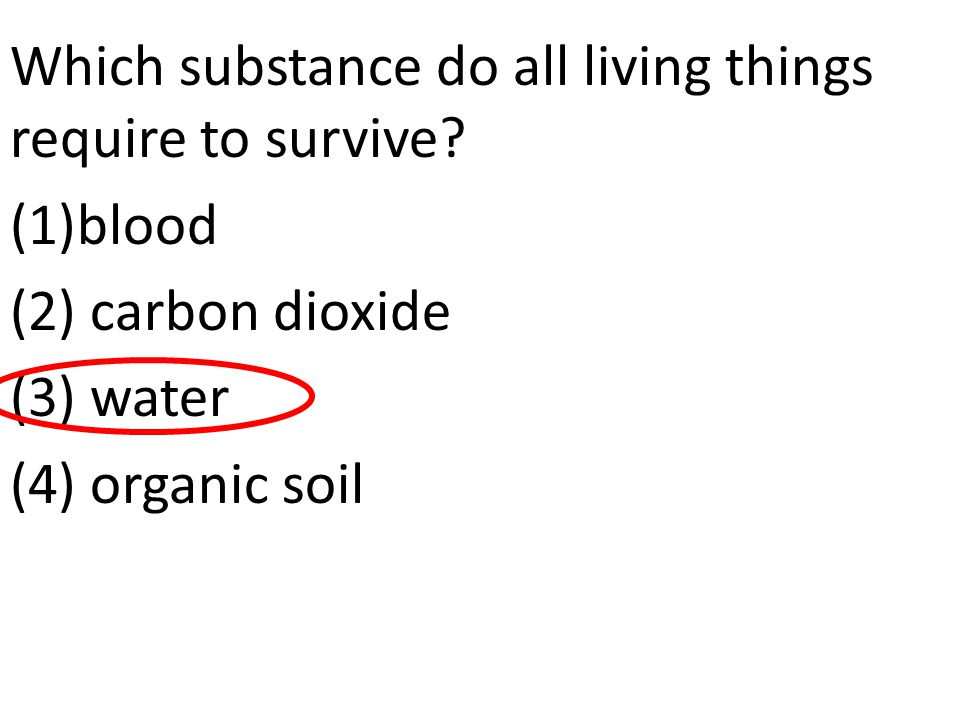 Which substance do all living things require to survive