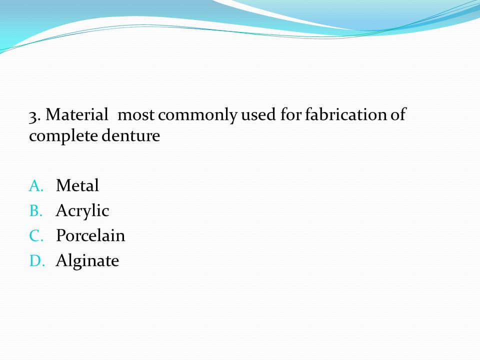 3. Material most commonly used for fabrication of complete denture