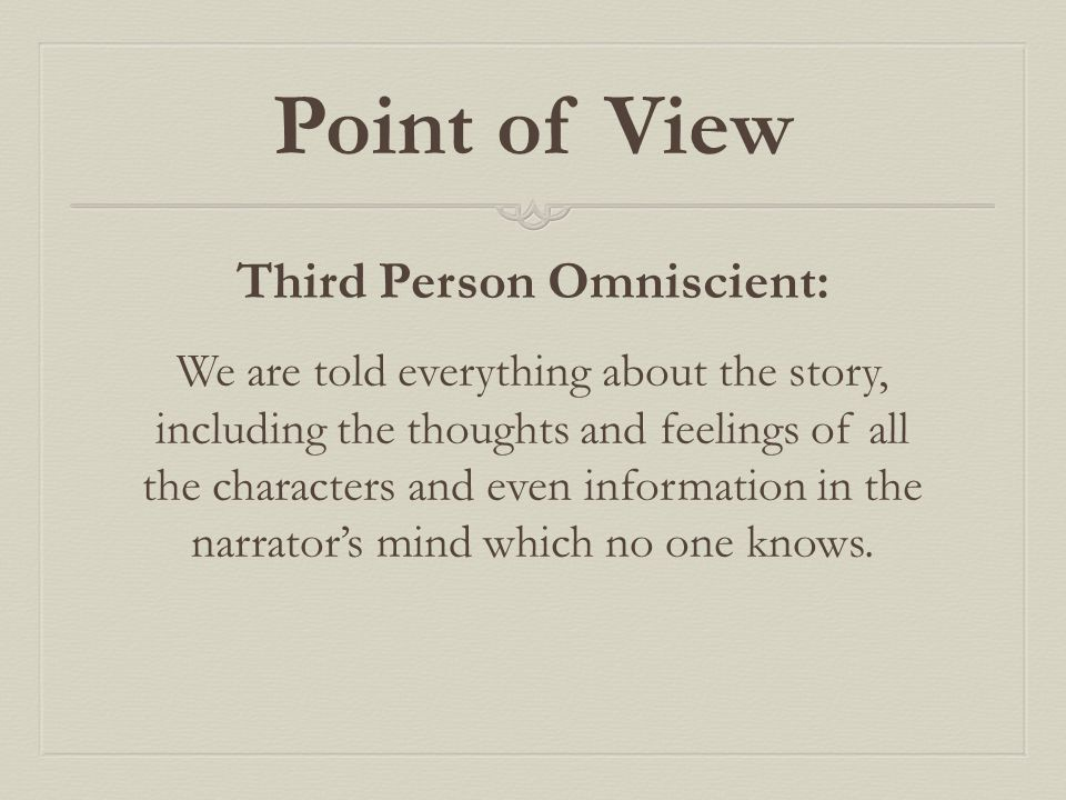 Third Person Omniscient: