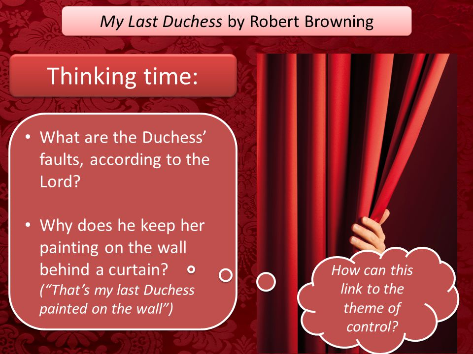 Thinking time: My Last Duchess by Robert Browning