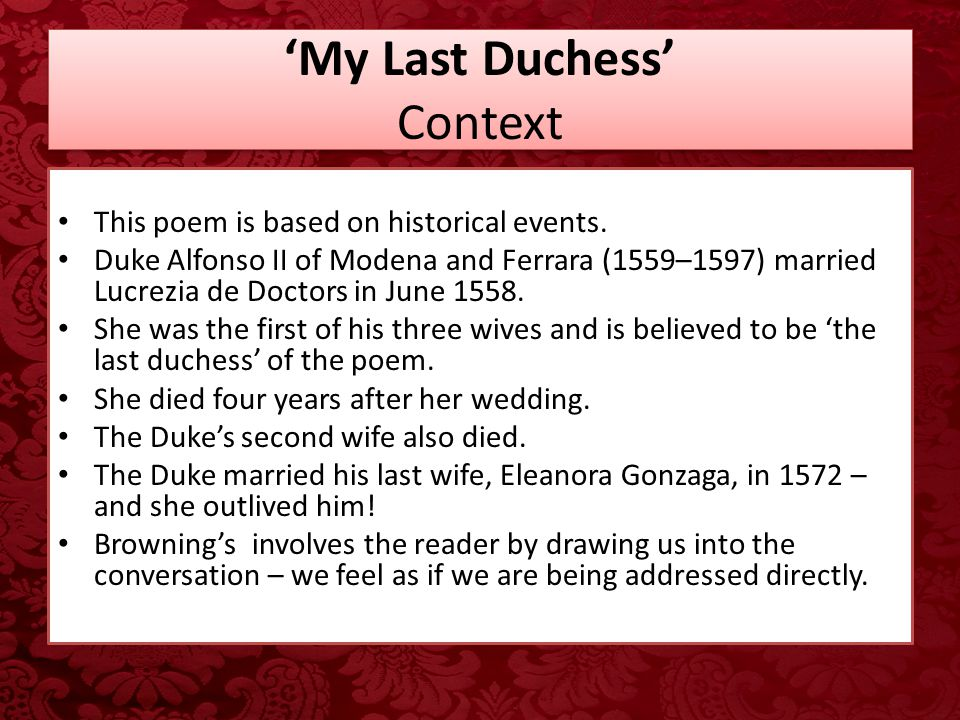 an overview of the theme and plot of brownings my last duchess My last duchess - that's my last duchess painted on the wall.