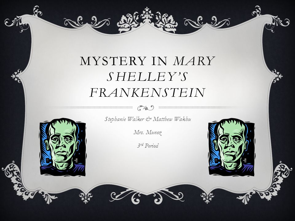 the narrative of mary shellys frankenstein This article reads the frame narrative of mary shelleys frankenstein through the lens of michel foucaults theory of heterotopias it begins by contextualizing shelleys arctic settings, and demonstrates that the arctic was an issue in the news during the period when shelley was working on the novel.