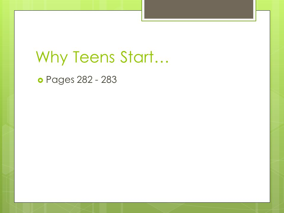 Why Teens Start… Pages 282 - 283