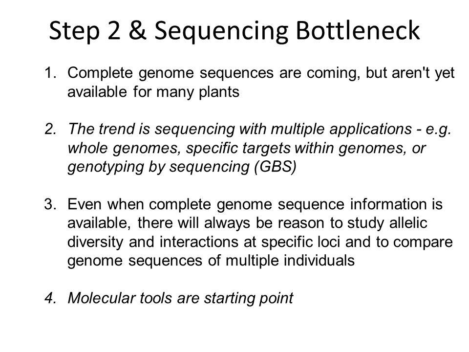 Step 2 & Sequencing Bottleneck