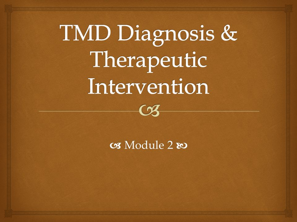 TMD Diagnosis & Therapeutic Intervention