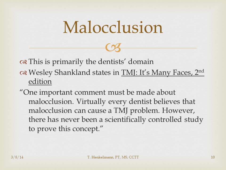 Malocclusion This is primarily the dentists' domain
