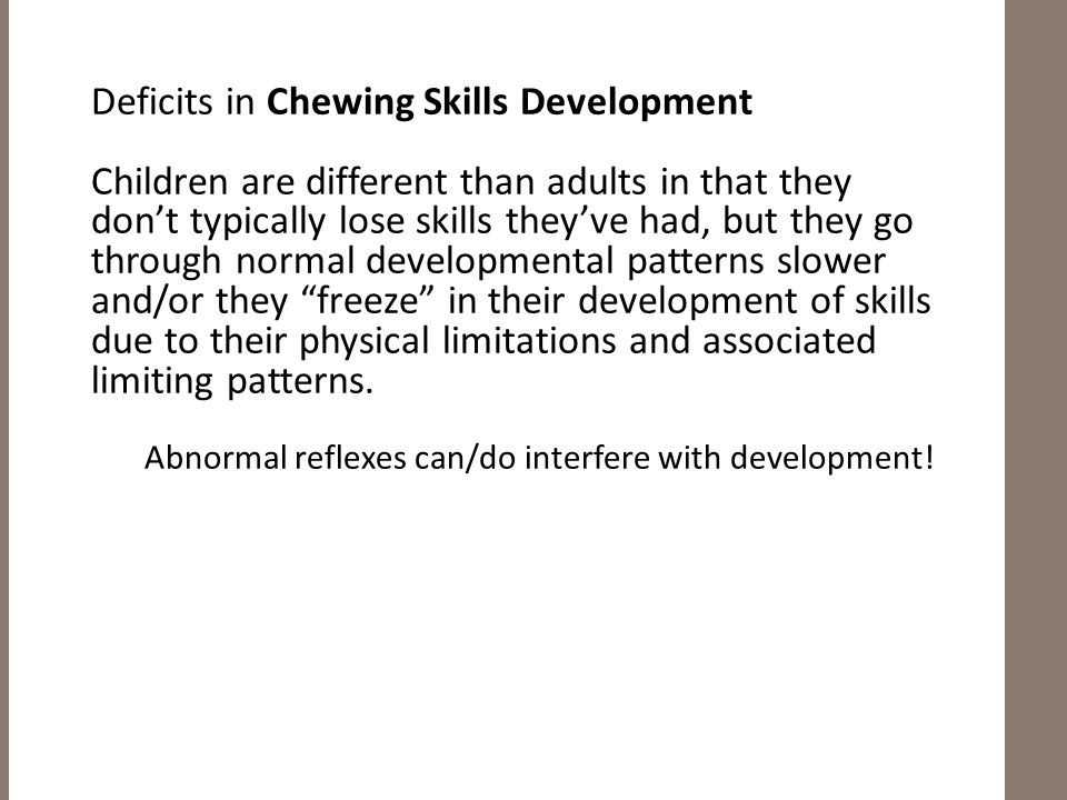 Deficits in Chewing Skills Development