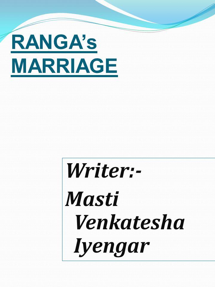 Writer:- Masti Venkatesha Iyengar