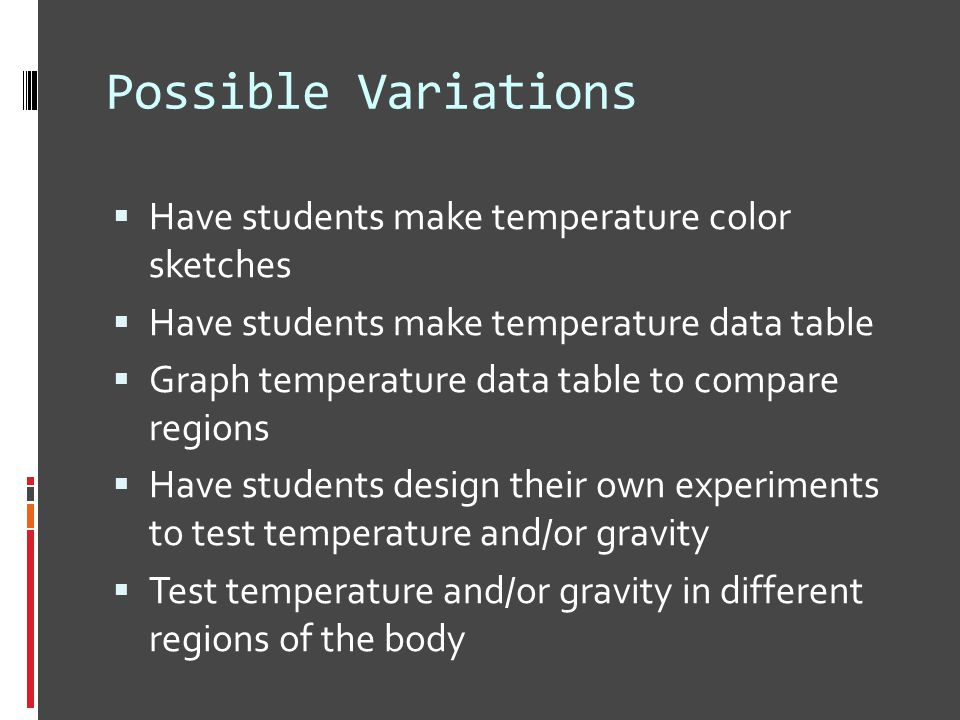 Possible Variations Have students make temperature color sketches