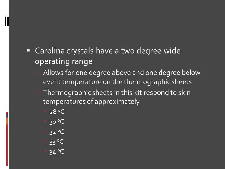 Carolina crystals have a two degree wide operating range