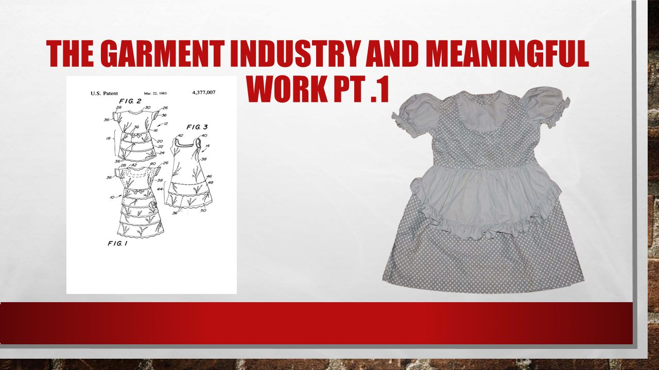 THE GARMENT INDUSTRY AND MEANINGFUL WORK pt .2