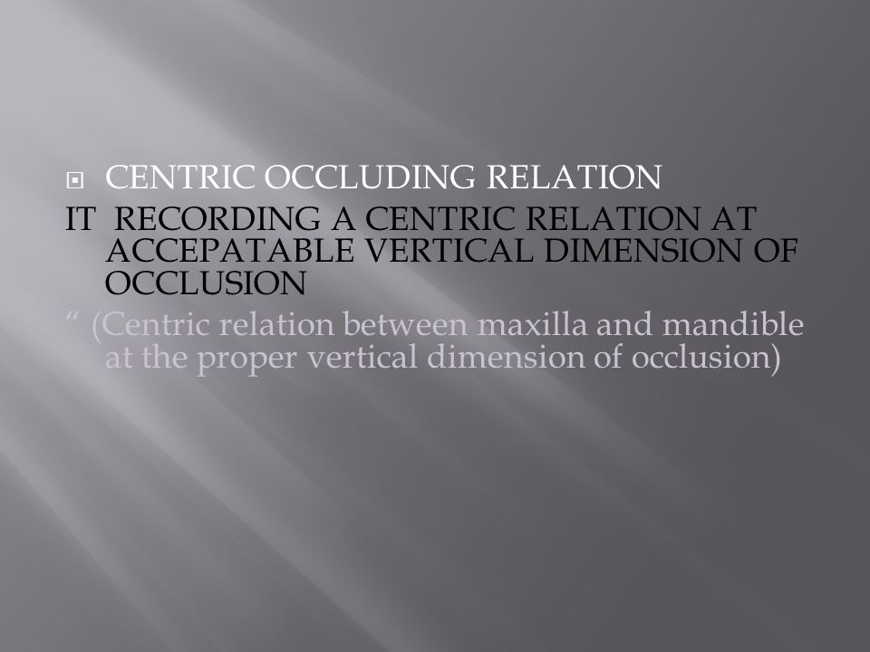 CENTRIC OCCLUDING RELATION