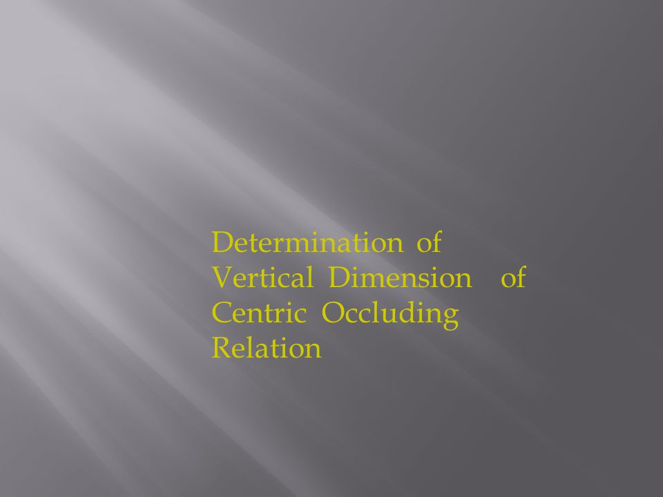 Determination of Vertical Dimension of Centric Occluding Relation