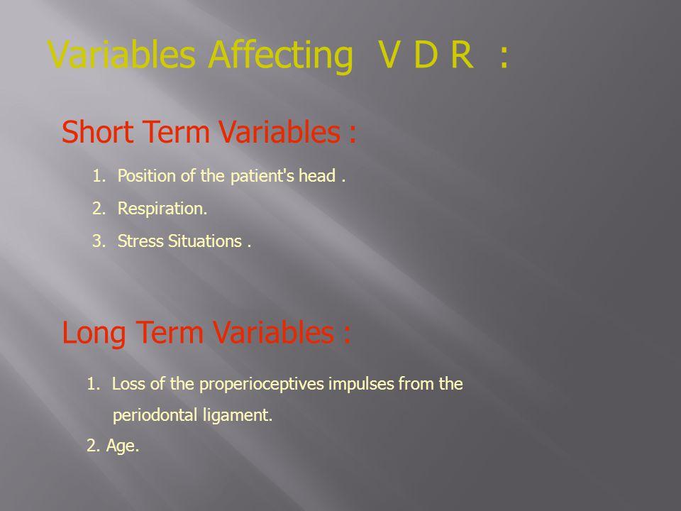 Variables Affecting V D R :